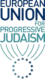 European Union for Progressive Judaism Biennial Conference : 26 au 29 arvil 2018